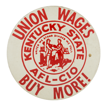 Union Wages Buy More Cause Button Museum