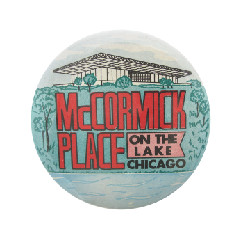 McCormick Place On The Lake Chicago Button Museum
