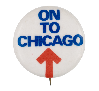 On To Chicago Chicago Button Museum