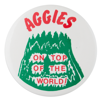 Aggies on Top of the World Club Button Museum
