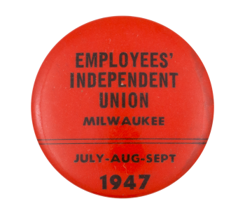 Empoyees' Independent Union Milwaukee Club Button Museum