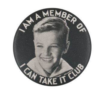 I Can Take It Club Boy Club Button Museum
