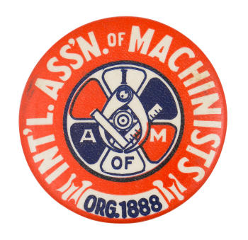 International Association of Machinists 1888 Club Button Museum