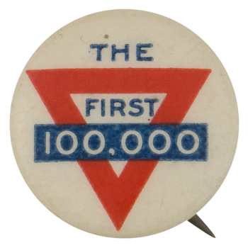 The First One Hundred Thousand Club Button Museum
