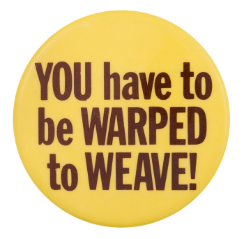 You Have to be Warped Club Button Museum