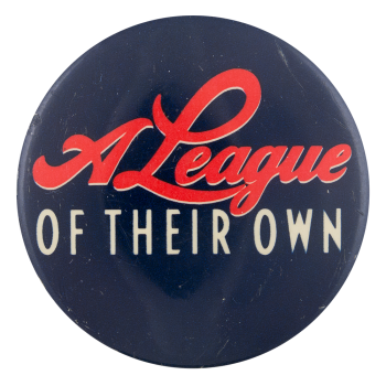 A League of their Own Entertainment Button Museum