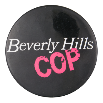 Beverly Hills Cop Entertainment Button Museum