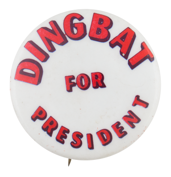 Dingbat for President Political Button Museum