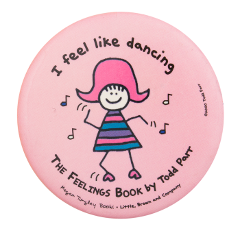 I Feel Like Dancing The Feelings Book Entertainment Button Museum