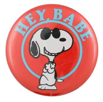 Snoopy Hey Babe Entertainment Button Museum