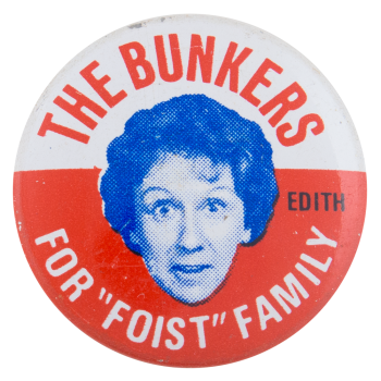 The Bunkers Foist Family Entertainment Button Museum
