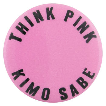Think Pink Kimo Sabe Entertainment Button Museum