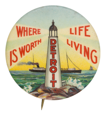 Detroit Where Life Is Worth Living Event Button Museum