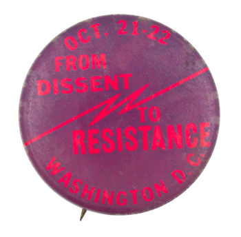 From Dissent to Resistance Event Button Museum