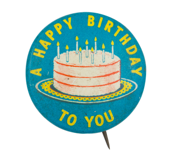 A Happy Birthday To You Event Button Museum
