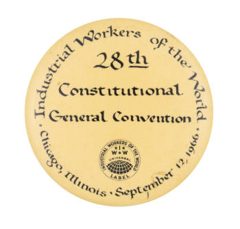 Industrial Workers of the World Convention Event Button Museum