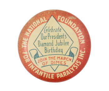 National Foundation for Infantile Paralysis  Event Button Msueum