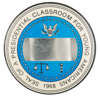 Seal of a Presidential Classroom Event Button Museum