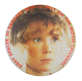 Sissy Spacek in Raggedy Man Event Button Museum