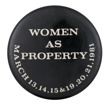 Women As Property Event Button Museum