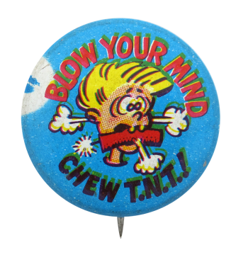 Blow Your Mind Humorous Button Museum