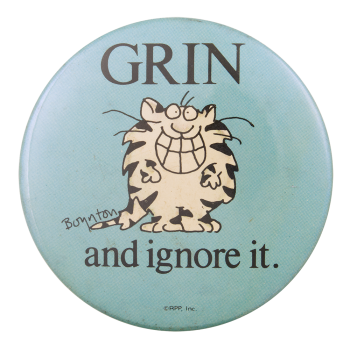 Grin and Ignore It Humorous Button Museum