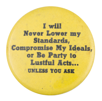 I Will Never Lower My Standards Humorous Button Museum