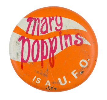 Mary Poppins is a U.F.O. Humorous Button Museum