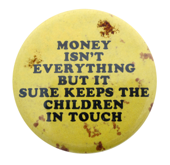 Keeps The Children In Touch Social Lubricator Button Museum