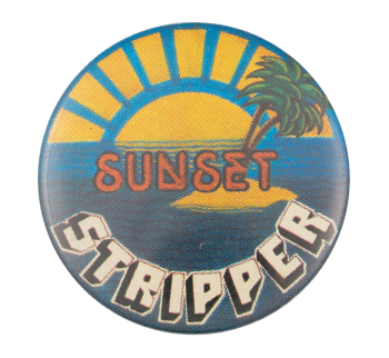 Sunset Stripper Humorous Button Museum