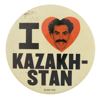 Borat I Heart Kazakhstan I Heart Button Museum
