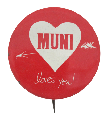 Muni Loves You I heart Button museum