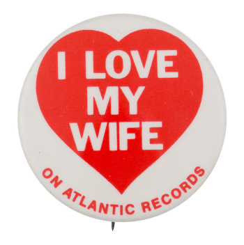 I Love My Wife I Heart Buttons Button Museum