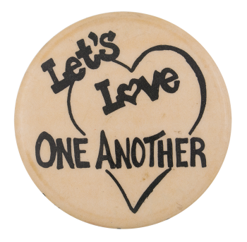 Let's Love One Another I Heart Buttons Button Museum