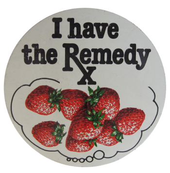 I Have The Remedy Advertising Button Museum