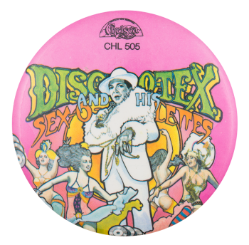 Discotex and His Sexolettes Music Button Museum