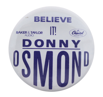 Donny Osmond Believe It Music Button Museum