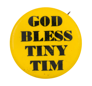 God Bless Tiny Tim Music Button Museum