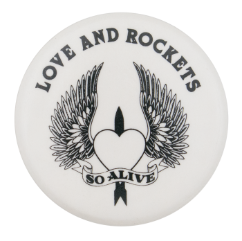 Love and Rockets So Alive Music Button Museum