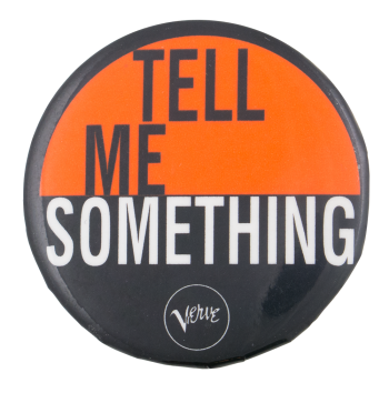 Tell Me Something Verve Music Button Museum