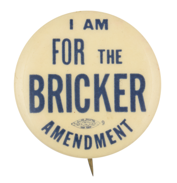 Bricker Amendment Political Button Museum