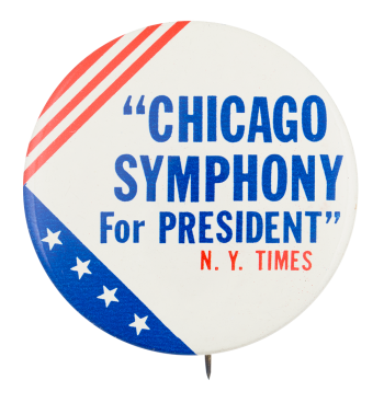 Chicago Symphony for President Chicago Button Museum