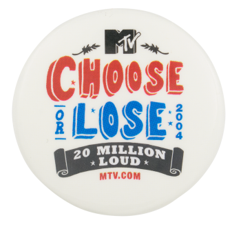 Choose or Loose Political Button Museum