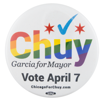 Chuy for Mayor Political Button Museum