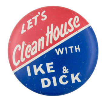 Clean House With Ike and Dick Political Button Museum