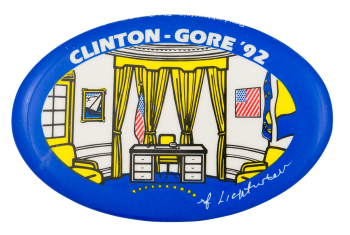 Clinton Gore '92 the Oval Office Political Button Museum