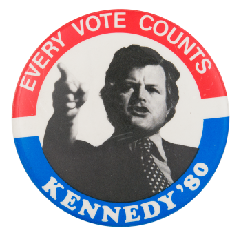 Every Vote Counts Kennedy '80 Political Button Museum