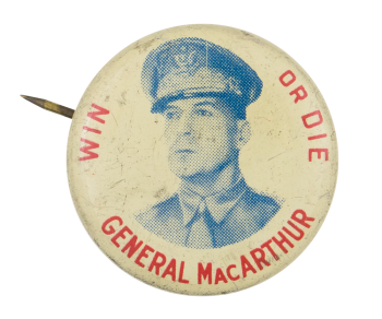 General MacArthur Win or Die Political Button Museum