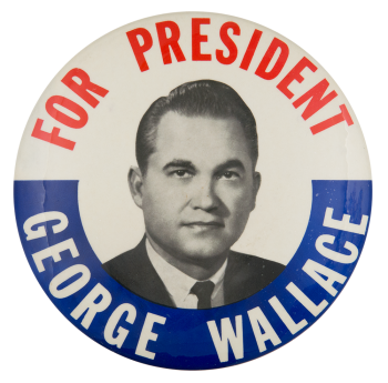 George Wallace for President Political Button Museum