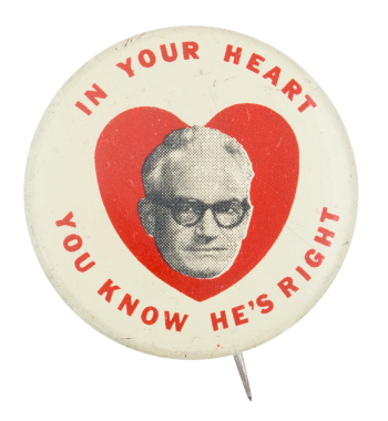 Goldwater In Your Heart You Know Political Button Museum